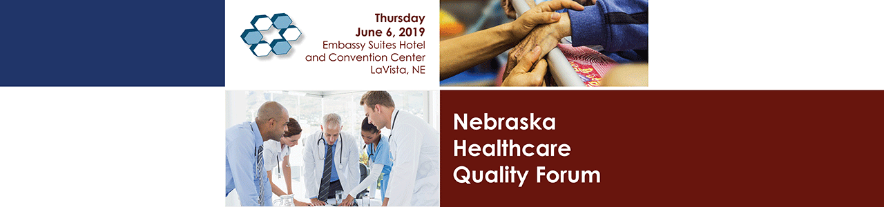 2019 Nebraska Healthcare Quality Forum @ Embassy Suites Hotel & Convention Center - LaVista | La Vista | Nebraska | United States
